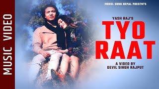 Tyo Raat - New Nepali Song || Yash Raj Ft. Ujjwol K.C., Pabitra Gharti Magar