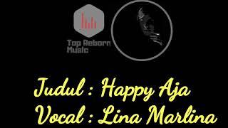 Happy Aja _ Lina Marlina ( Lyric )