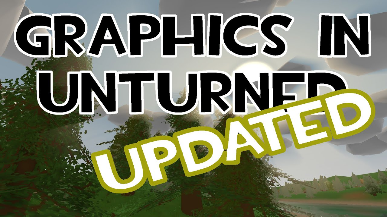 Unturned - The Best Graphics Settings? [UPDATED OUTDATED VERSION] (Unity)