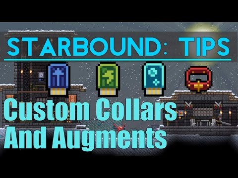 Starbound Tips: Custom Collars and Augments