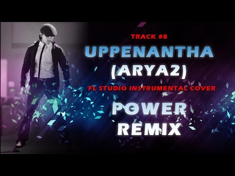 #8 Uppenantha(ARYA2) - Power Trance Remix(2017) - FL Studio Instrumental