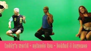 Toddy's World S2 - Ep 10 - Behind 4 Beyoncé