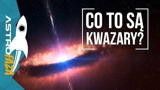 Kwazary, blazary, czym są i dlaczego gorsze od komuny? - AstroFaza