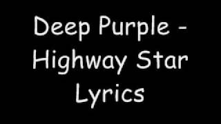 Deep Purple - Highway Star Lyrics(Lyrics to Deep Purple's Highway Star., 2009-06-13T09:43:45.000Z)
