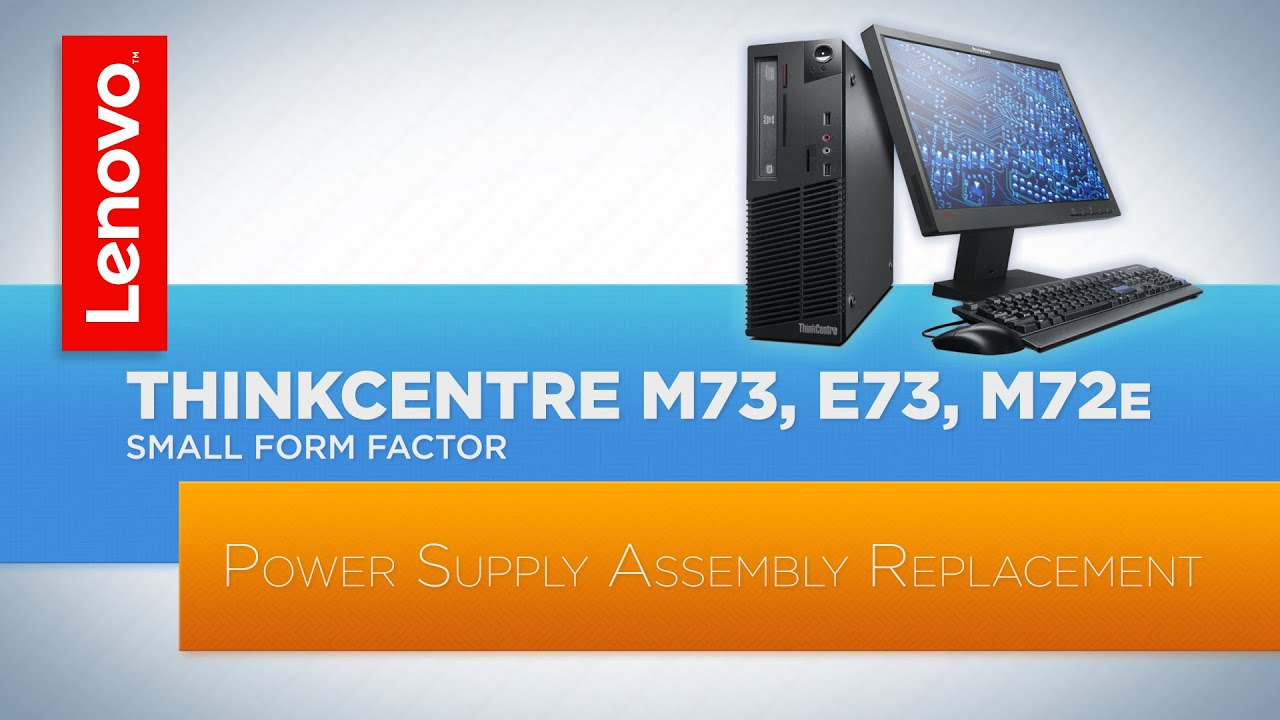 Thinkcentre M73 E73 M72e Small Form Factor Desktop Power At Supply Assembly Replacement