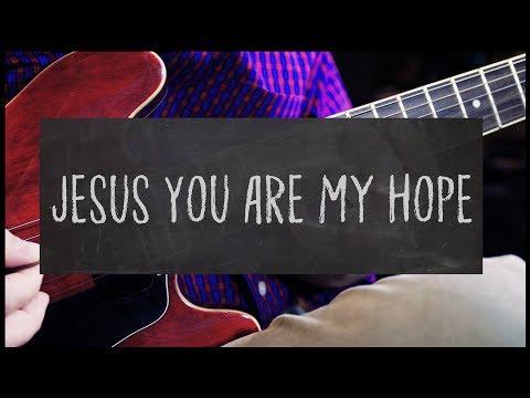 Jesus You are My Hope (Original)