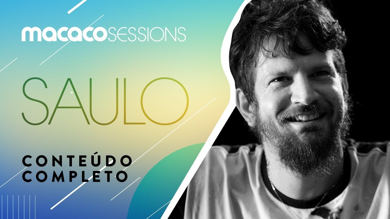 Macaco Sessions: Saulo (Completo) - YouTube