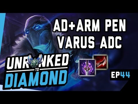 AD+ARM PEN VARUS - Unranked to Diamond Ep 44 (League of Legends)