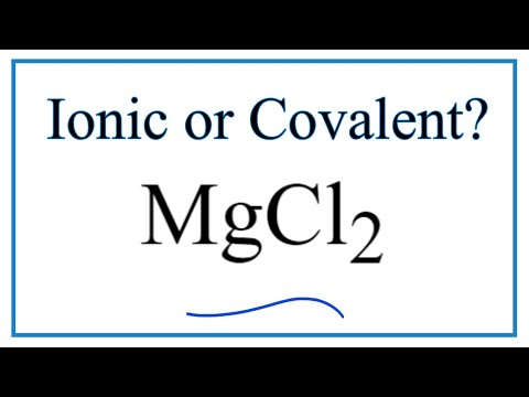 Is MgCl2 (Magnesium Chloride) Ionic Or Covalent?