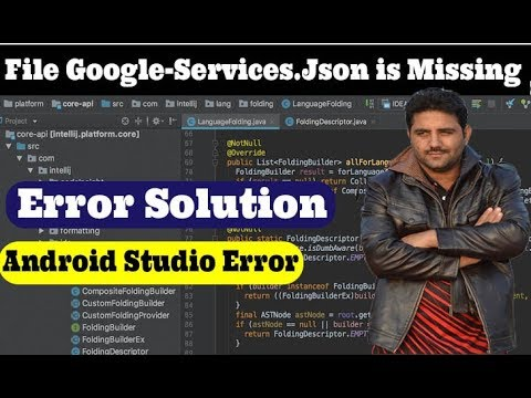 Android Error -- File Google Services Json Is Missing -- The Google Services Plugin Cannot Function
