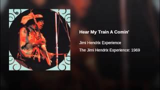Hear My Train A Comin