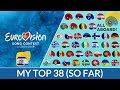 Eurovision 2018 | My Top 38 (So Far) | (+Israel)