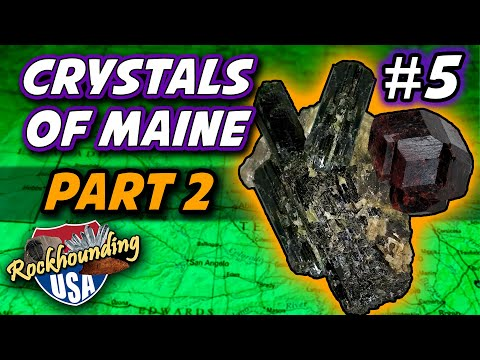 Episode 05: Incredible Crystals Of Maine (Part 2 Of 2)