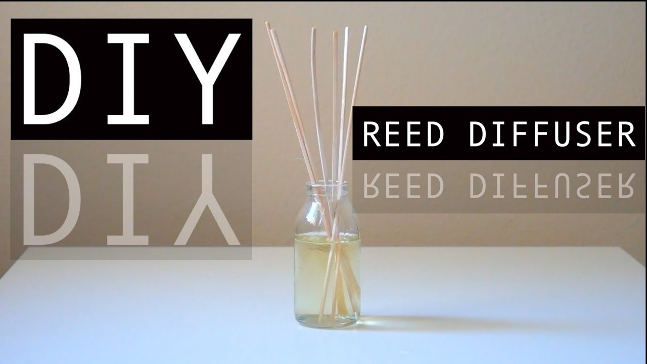 diy reed diffuser how to make your room smell good youtube. Black Bedroom Furniture Sets. Home Design Ideas