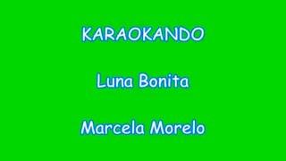 Karaoke Internazionale - Luna Bonita - Marcela Morelo ( Lyrics ) no Sincro