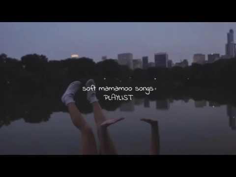Soft Mamamoo Playlist