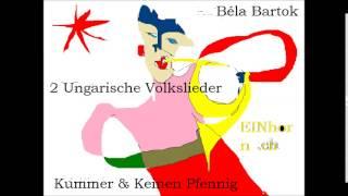 Béla Bartok: 2 Ungarische Volkslieder