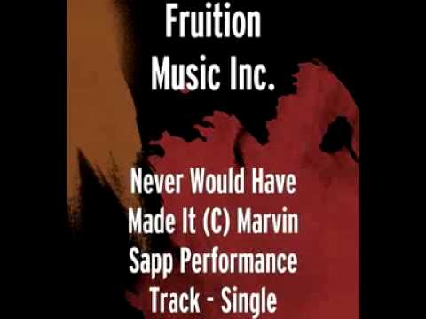 Never Would Have Made It (C) Marvin Sapp Performance Track
