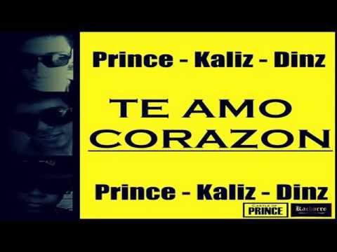 Te Amo Corazon  - Prince Ft Dinz &  Kaliz