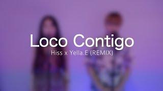 Dj Snake J.balvin Tyga Loco Contigo Hiss X Yella.E Remix BEATPELLA.mp3