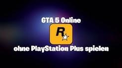 OHNE PS Plus GTA 5 Online spielen ??? - NEUE Playstation NEWS / kostenlos GTA 5 Online spielen - NEW