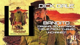 "Dick Dale - Bandito (Original Soundtrack Theme from ""Django Unchained"")"