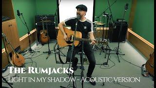 The Rumjacks - Light in My Shadow (Acoustic Version)