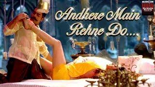 Andhere Main Rehne Do   Javed Bashir, Anvisha   Ashutosh Rana, Sakshi Choudhary