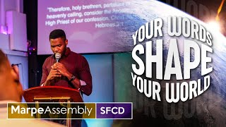 CONFESSIONS: YOUR WORDS SHAPE YOUR WORLD | SFCD | O. Isaac