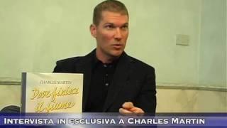 Intervista in esclusiva a Charles Martin