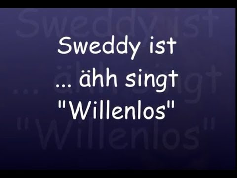 Sweddy - Willenlos (Westernhagen- Cover)