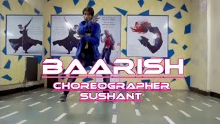 Baarish best dance Cover by sushant Half Girlfriend Arjun Shraddha Ash King Shashaa Tirupati Tanishk