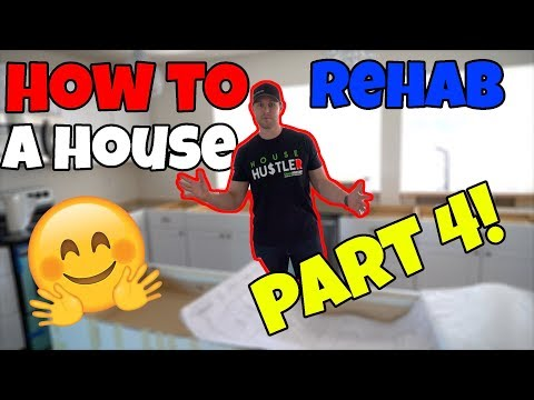 How To Rehab Houses Part 4