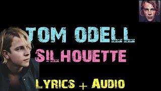 Tom Odell - Silhouette [ Lyrics ]