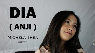 Download Lagu DIA ( ANJI ) - MICHELA THEA COVER mp3