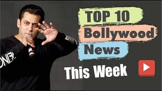 Top 10 Bollywood News This Week | 18 March - 23 March 2019 | Bollywood Latest News This Week