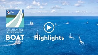Loro Piana Caribbean Superyacht Regatta & Rendevous 2016 highlights
