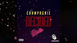CHAMPAGNIE - Decided (Official Audio)