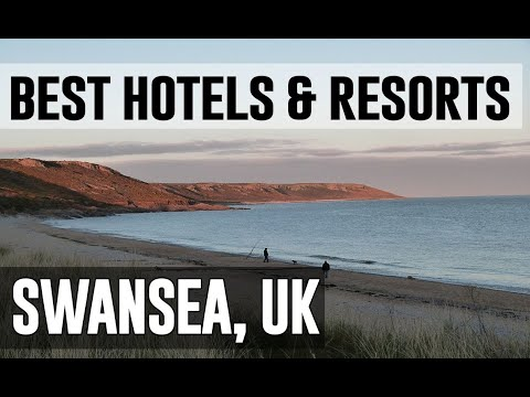 Best Hotels And Resorts In Swansea, United Kingdom UK