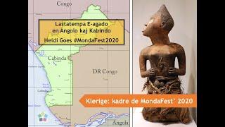 #Mondafest2020 Klerige: Heidi Goes pri lastatempa E-agado en Angolo