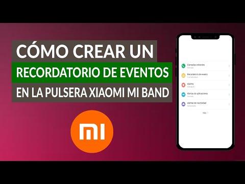 Cómo Crear un Recordatorio de Eventos en la Pulsera Xiaomi Mi Band