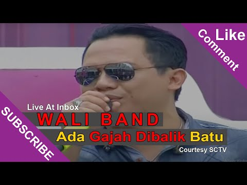 WALI BAND [Ada Gajah Dibalik Batu] Live At Inbox (17-02-2015) Courtesy SCTV