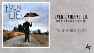 """Even Cameras Lie - """"I"""