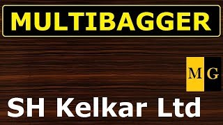 SH Kelkar Ltd  | Multibagger Stock 2019 India by Markets Guruji