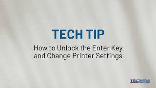 Printronix Auto ID Tech Tips: Unlocking the Enter Key
