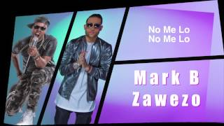 Mark B ft Zawezo - Si No Me Lo Va Da (Video Lirycs)