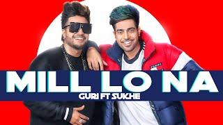 GURI Feat Sukh E : Mill Lo Na | Lyrics | Jaani | Latest Punjabi Songs 2019 | Geet MP3