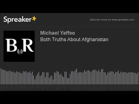 Both Truths About Afghanistan