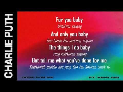 CHARLIE PUTH FT KEHLANI- DONE FOR ME - LYRICS DAN TERJEMAHAN