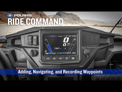 RIDE COMMAND: Adding, Navigating, and Recording Waypoints - Polaris RZR Sport Side by Side ATV